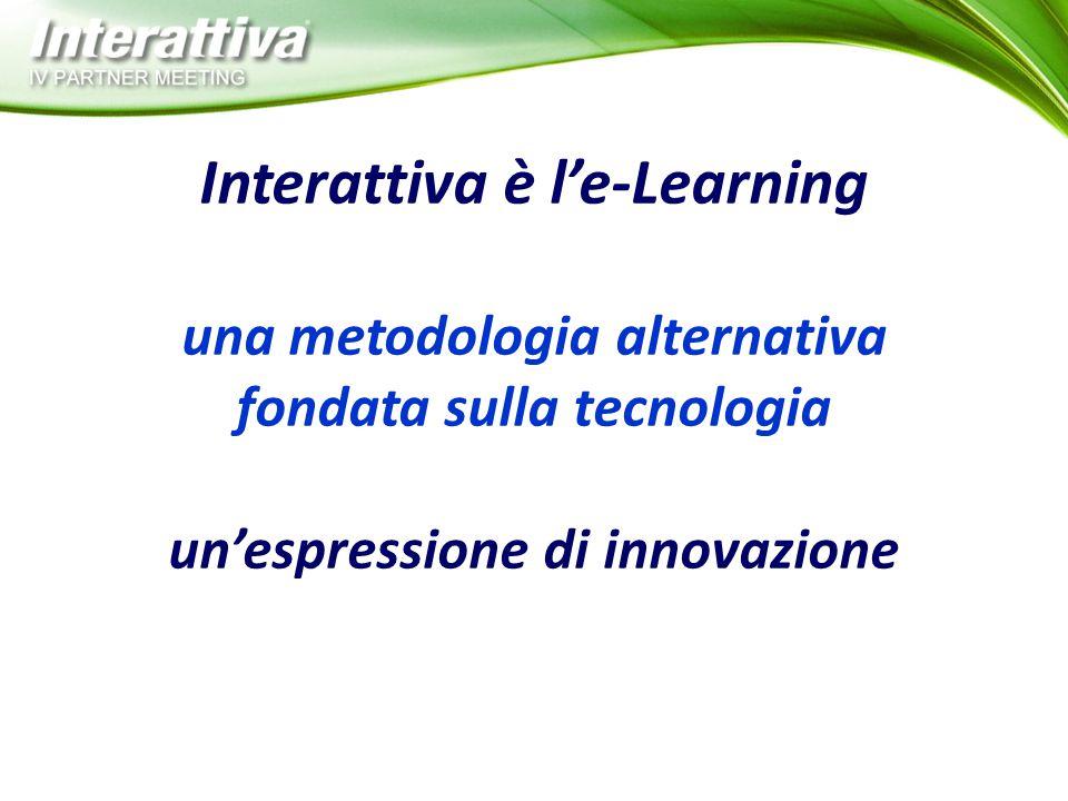 Interattiva è l'e-Learning una metodologia alternativa fondata sulla tecnologia un'espressione di innovazione