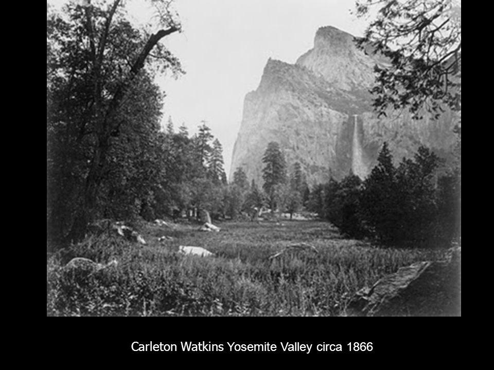 Carleton Watkins Yosemite Valley circa 1866