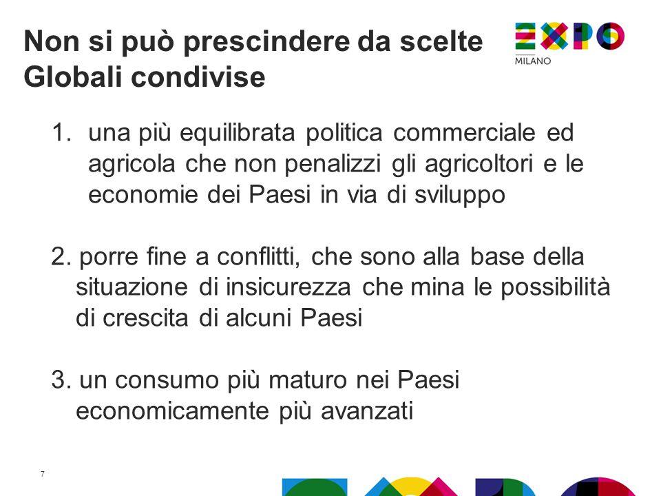 1.una più equilibrata politica commerciale ed agricola che non penalizzi gli agricoltori e le economie dei Paesi in via di sviluppo 2.