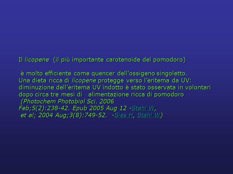 Il licopene (il più importante carotenoide del pomodoro) è molto efficiente come quencer dell ossigeno singoletto.
