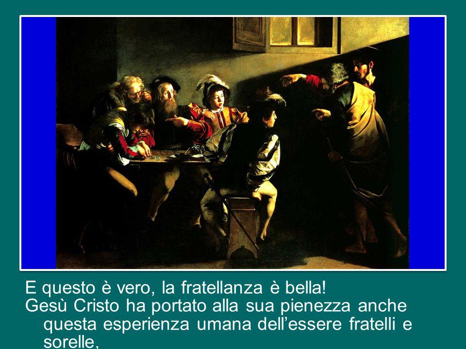 Il legame fraterno ha un posto speciale nella storia del popolo di Dio, che riceve la sua rivelazione nel vivo dell'esperienza umana.