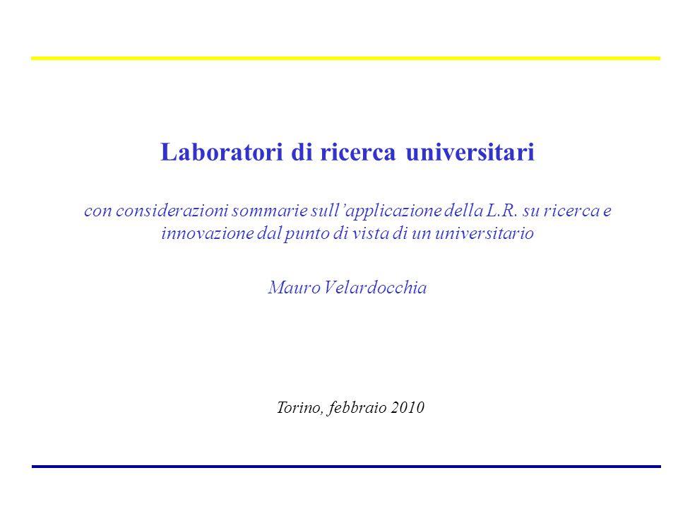 Laboratori di ricerca universitari con considerazioni sommarie sull'applicazione della L.R. su ricerca e innovazione dal punto di vista di un universi