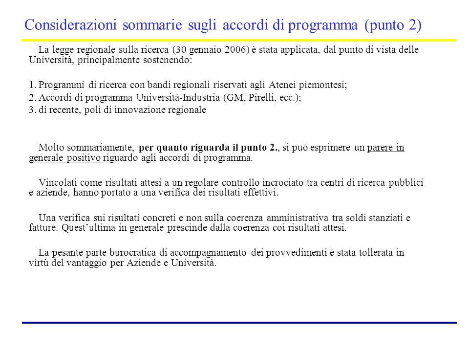 Considerazioni sommarie sugli accordi di programma (punto 2) La legge regionale sulla ricerca (30 gennaio 2006) è stata applicata, dal punto di vista
