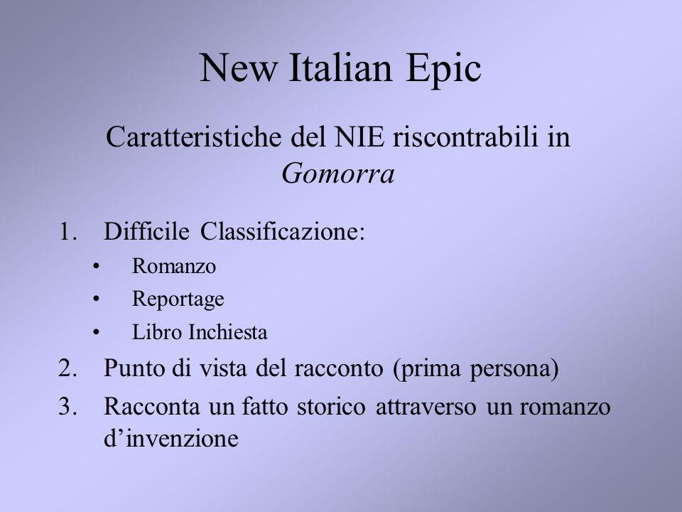 New Italian Epic 1.Difficile Classificazione: Romanzo Reportage Libro Inchiesta 2.Punto di vista del racconto (prima persona) 3.Racconta un fatto stor