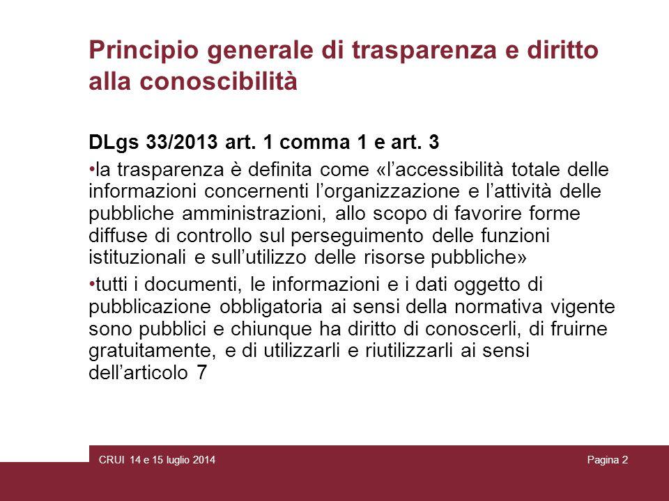 CRUI 14 e 15 luglio 2014Pagina 2 Principio generale di trasparenza e diritto alla conoscibilità DLgs 33/2013 art.