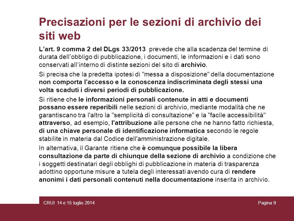 CRUI 14 e 15 luglio 2014Pagina 9 Precisazioni per le sezioni di archivio dei siti web L'art.