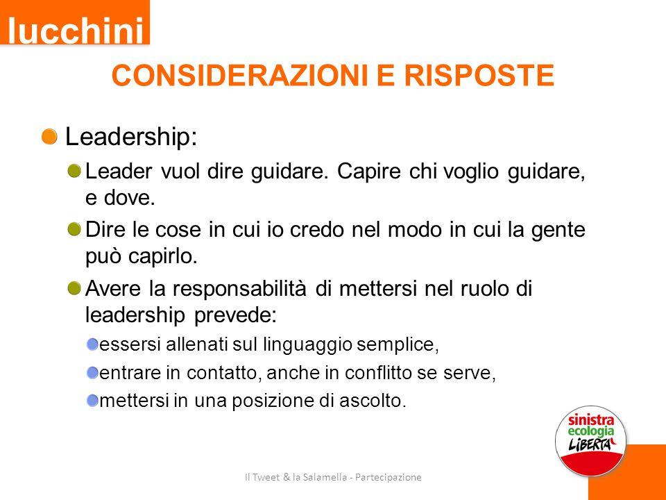 CONSIDERAZIONI E RISPOSTE Leadership: Leader vuol dire guidare.