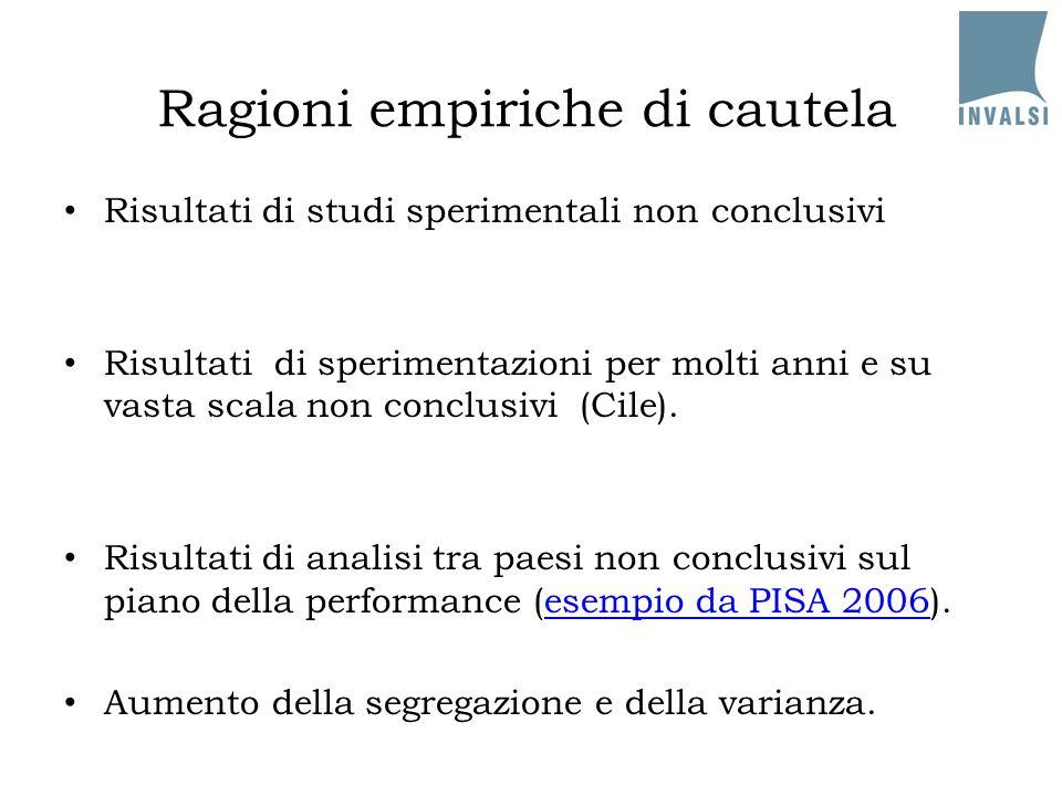 Ragioni empiriche di cautela Risultati di studi sperimentali non conclusivi Risultati di sperimentazioni per molti anni e su vasta scala non conclusivi (Cile).