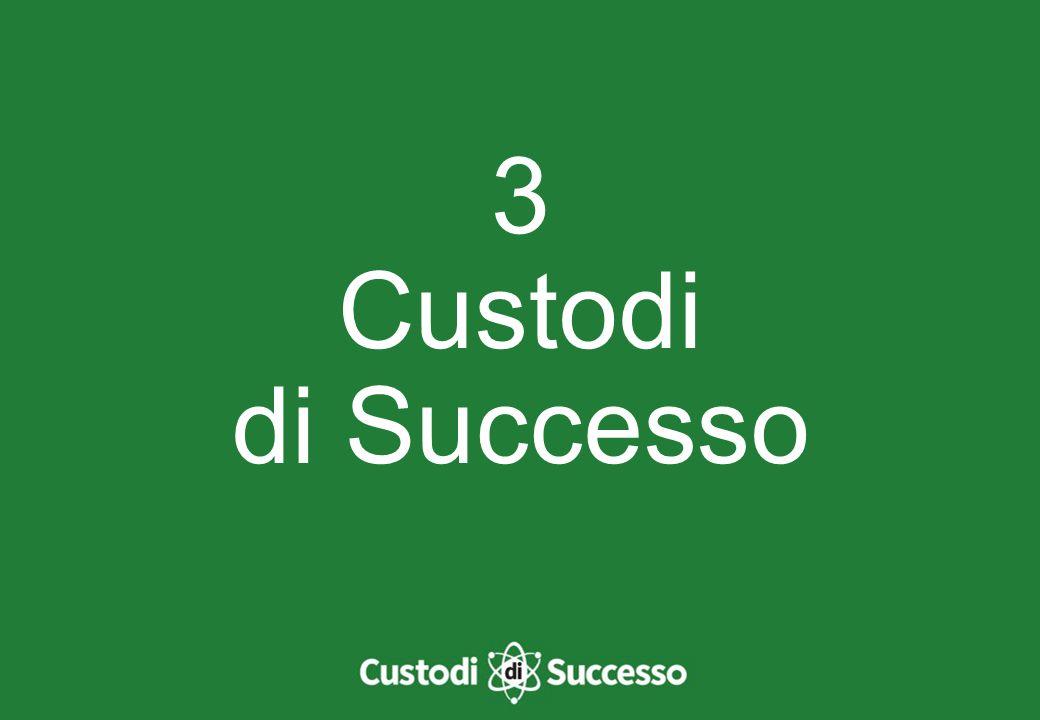 3 Custodi di Successo