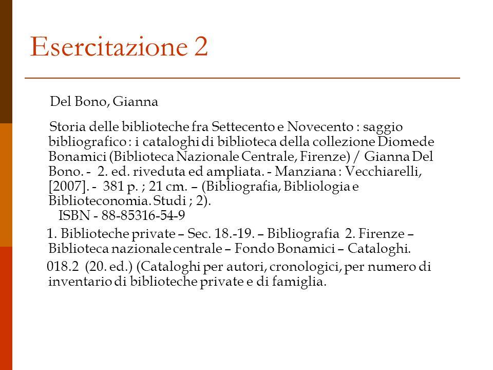 Esercitazione 3 Mannelli Goggioli, Maria La Biblioteca Magliabechiana : libri, uomini, idee per la prima biblioteca pubblica a Firenze / Maria Mannelli Goggioli.