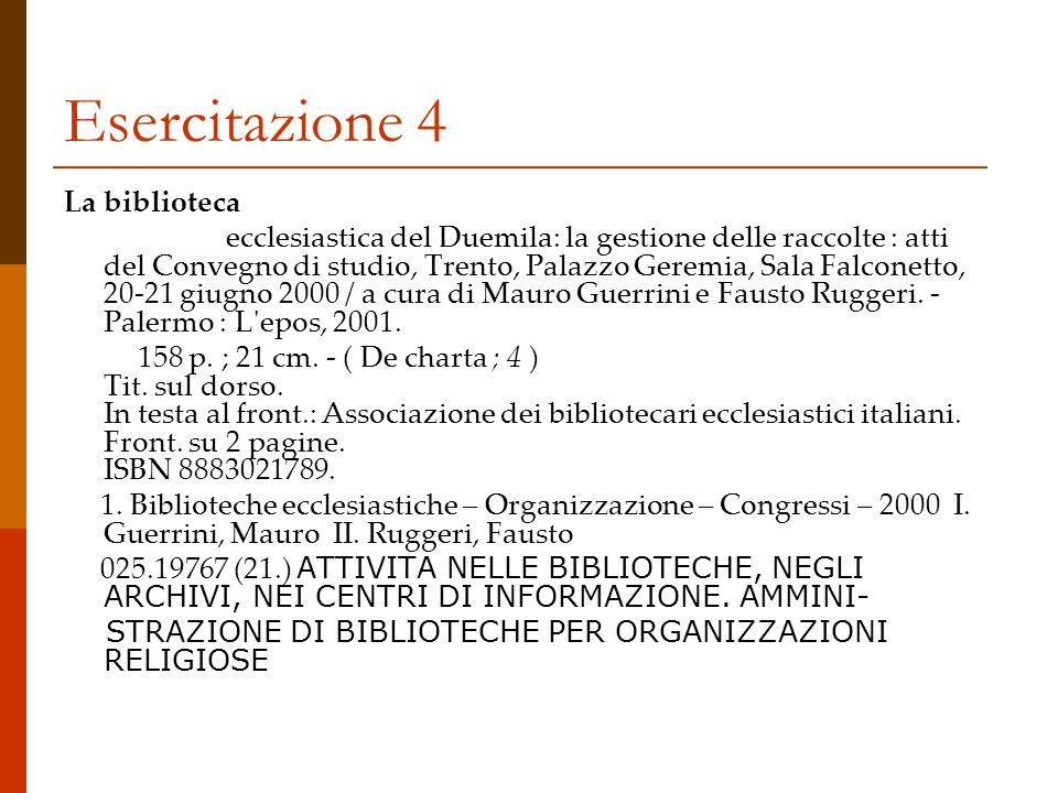 Esercitazione 5 Di Domenico, Giovanni Comunicazione e marketing della biblioteca : la prospettiva del cambiamento per la gestione efficace dei servizi / Giovanni Di Domenico, Michele Rosco.