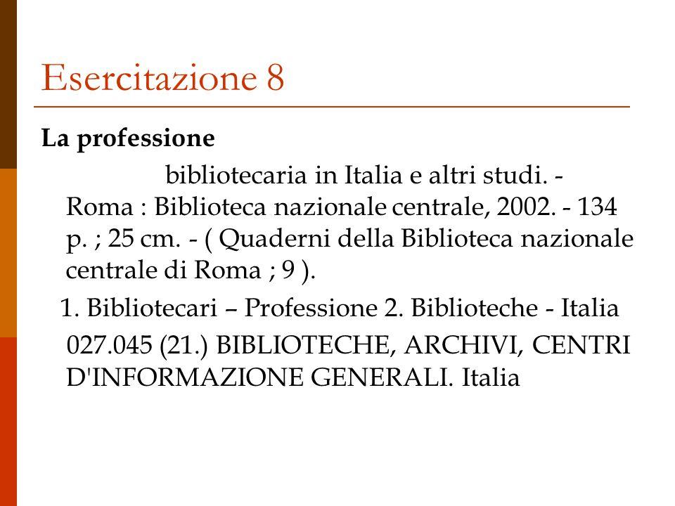 Esercitazione 8 La professione bibliotecaria in Italia e altri studi.