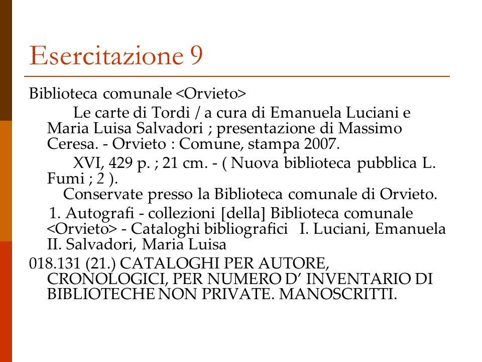 Esercitazione 9 Biblioteca comunale Le carte di Tordi / a cura di Emanuela Luciani e Maria Luisa Salvadori ; presentazione di Massimo Ceresa.