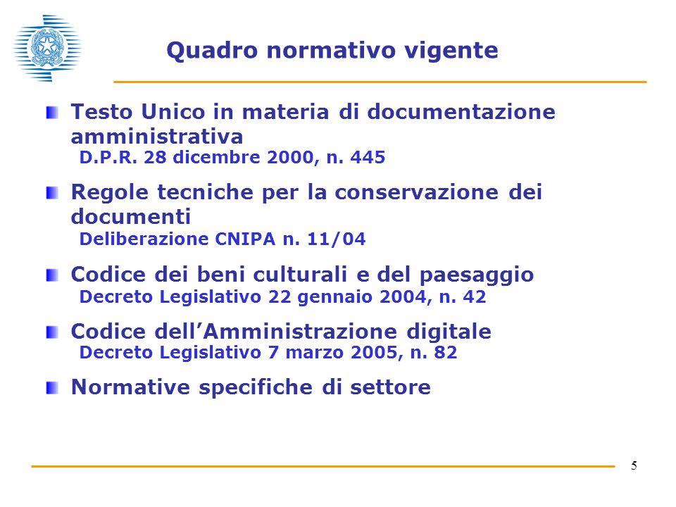 5 Quadro normativo vigente Testo Unico in materia di documentazione amministrativa D.P.R.