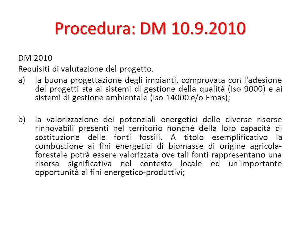 Procedura: DM 10.9.2010 DM 2010 Requisiti di valutazione del progetto.
