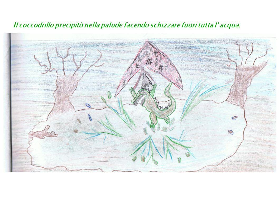 I l coccodrillo precipitò nella palude facendo schizzare fuori tutta l acqua.
