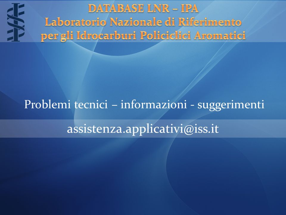 assistenza.applicativi@iss.it Problemi tecnici – informazioni - suggerimenti
