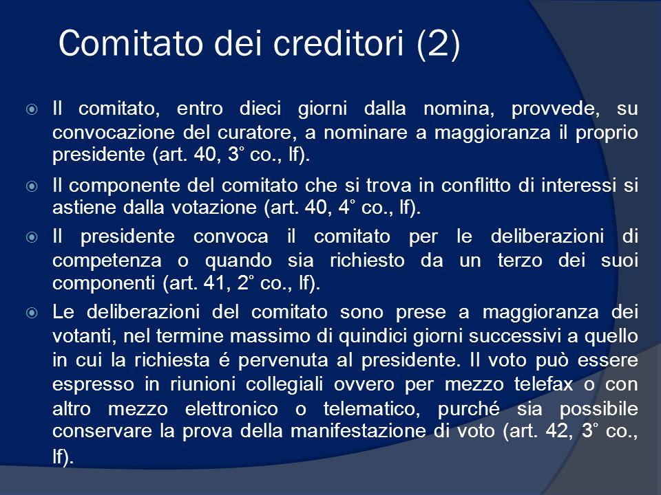 Comitato dei creditori (2)  Il comitato, entro dieci giorni dalla nomina, provvede, su convocazione del curatore, a nominare a maggioranza il proprio