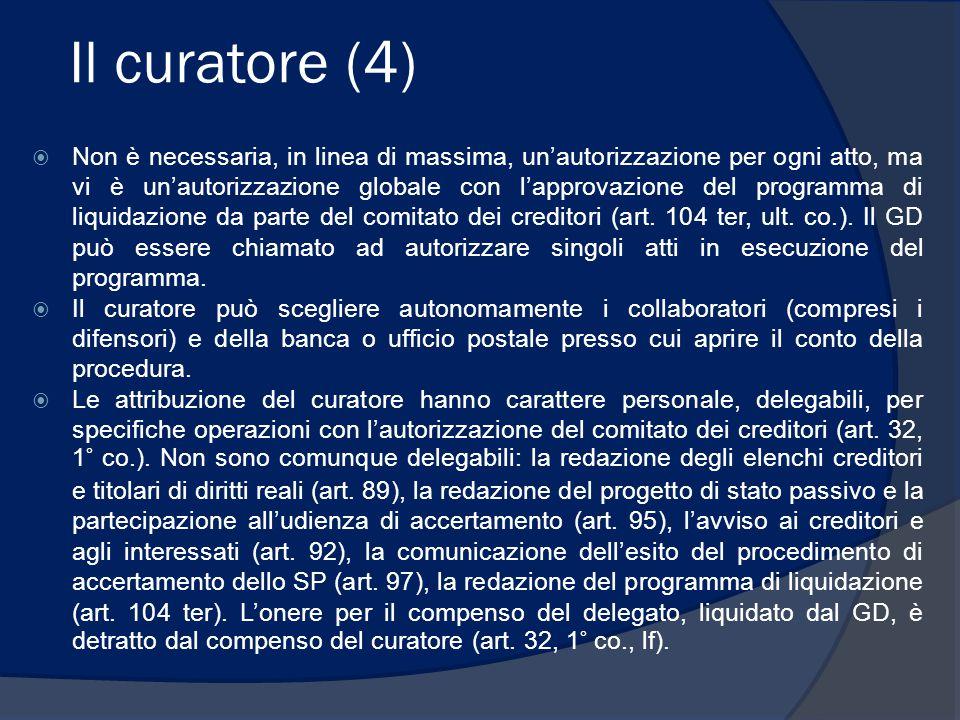 Il curatore (4)  Non è necessaria, in linea di massima, un'autorizzazione per ogni atto, ma vi è un'autorizzazione globale con l'approvazione del pro