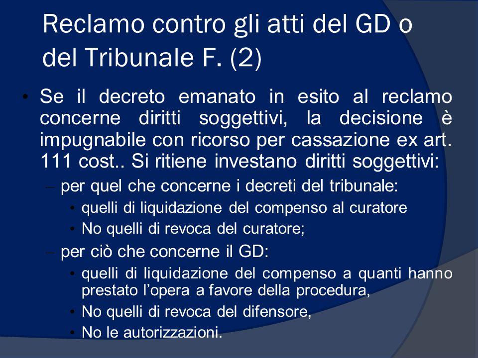 Reclamo contro gli atti del GD o del Tribunale F. (2) Se il decreto emanato in esito al reclamo concerne diritti soggettivi, la decisione è impugnabil