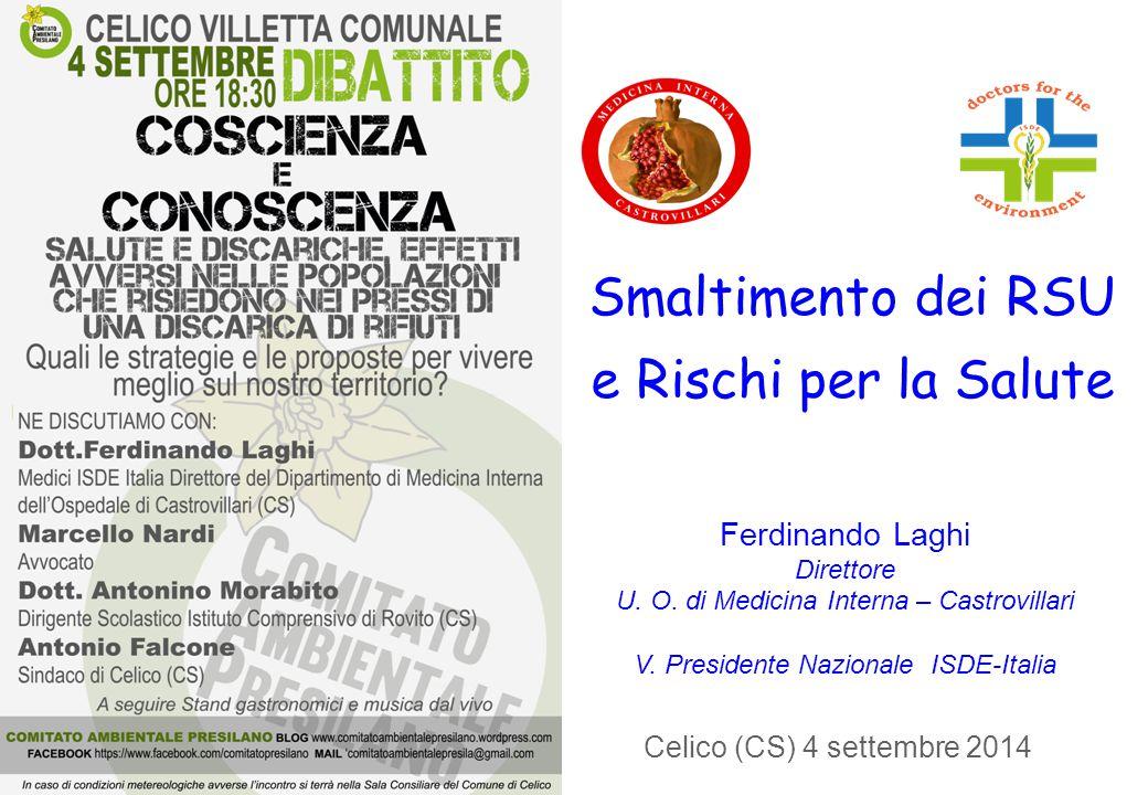 Ferdinando Laghi Direttore U. O. di Medicina Interna – Castrovillari V. Presidente Nazionale ISDE-Italia Medici per l'Ambiente ISDE-Italia Inquinament