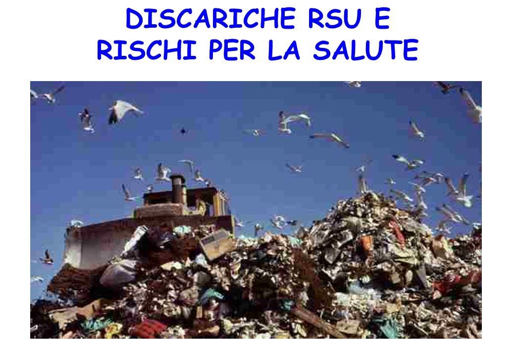 DISCARICHE RSU E RISCHI PER LA SALUTE