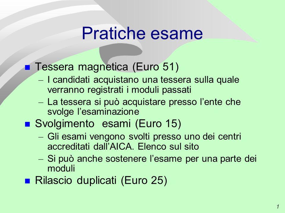 1 Pratiche esame Tessera magnetica (Euro 51) – I candidati acquistano una tessera sulla quale verranno registrati i moduli passati – La tessera si può