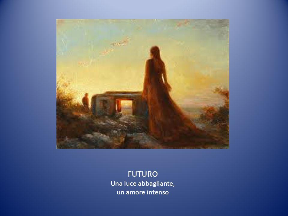 FUTURO Una luce abbagliante, un amore intenso