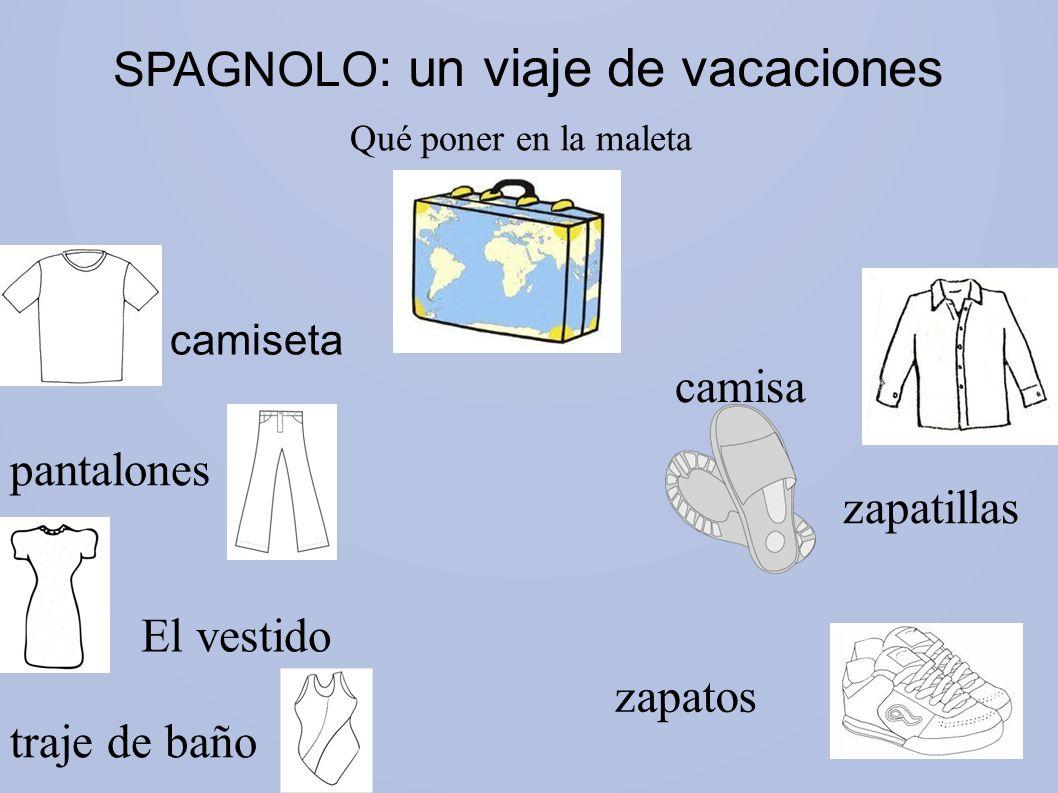 SPAGNOLO : un viaje de vacaciones camiseta El vestido pantalones traje de baño camisa zapatillas zapatos Qué poner en la maleta