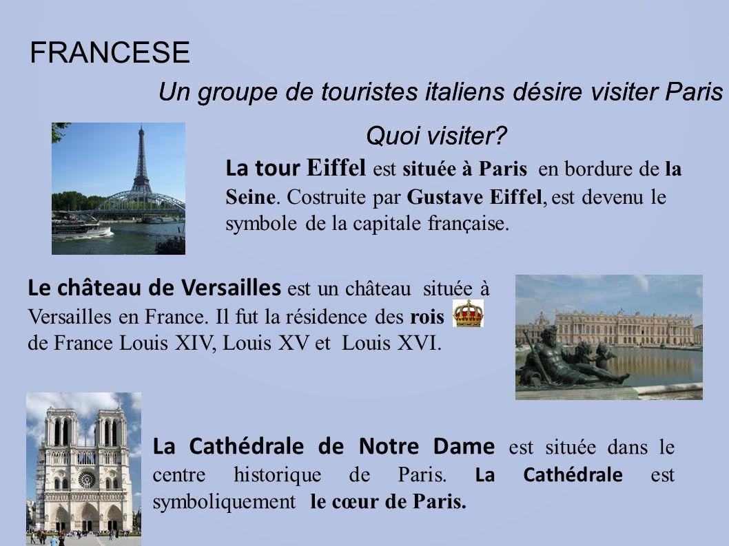 FRANCESE Un groupe de touristes italiens désire visiter Paris Un groupe de touristes italiens désire visiter Paris Quoi visiter?Quoi visiter.