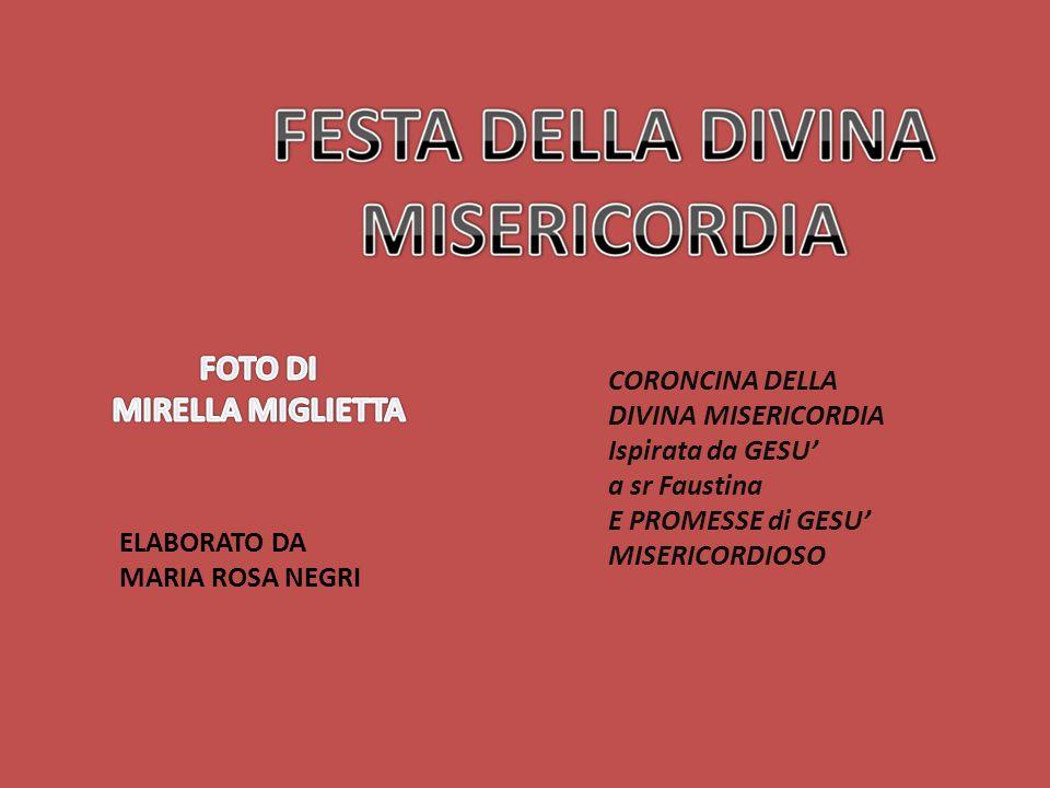 CORONCINA DELLA DIVINA MISERICORDIA Ispirata da GESU' a sr Faustina E PROMESSE di GESU' MISERICORDIOSO ELABORATO DA MARIA ROSA NEGRI