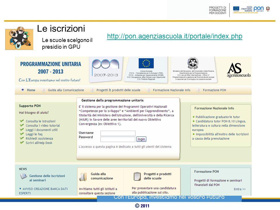 Le iscrizioni Le scuole scelgono il presidio in GPU http://pon.agenziascuola.it/portale/index.php