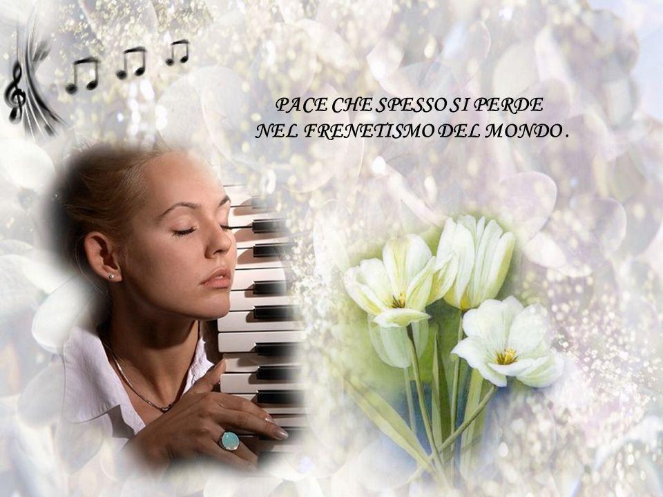 MUSICA CHE IN POCHI ATTIMI SA REGALARE LA PACE,