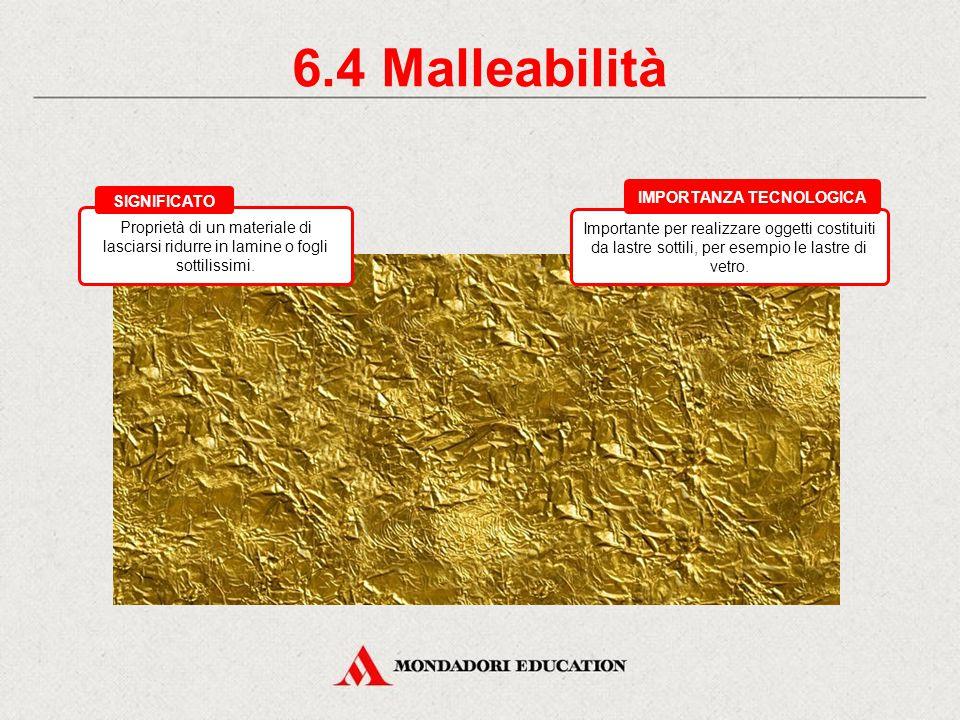 6.3 Duttilità Importante per realizzare cavi, fili elettrici e fili da fibre tessili. IMPORTANZA TECNOLOGICA Proprietà del materiale di lasciarsi ridu