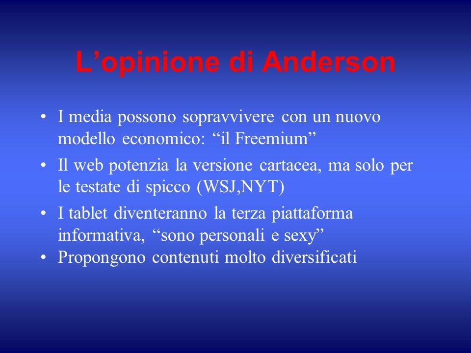 """L'opinione di Anderson I media possono sopravvivere con un nuovo modello economico: """"il Freemium"""" Il web potenzia la versione cartacea, ma solo per le"""