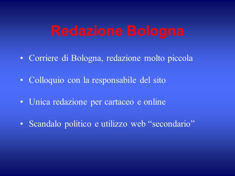 Redazione Bologna Corriere di Bologna, redazione molto piccola Colloquio con la responsabile del sito Unica redazione per cartaceo e online Scandalo p