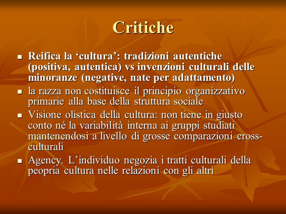 Critiche Reifica la 'cultura': tradizioni autentiche (positiva, autentica) vs invenzioni culturali delle minoranze (negative, nate per adattamento) Re