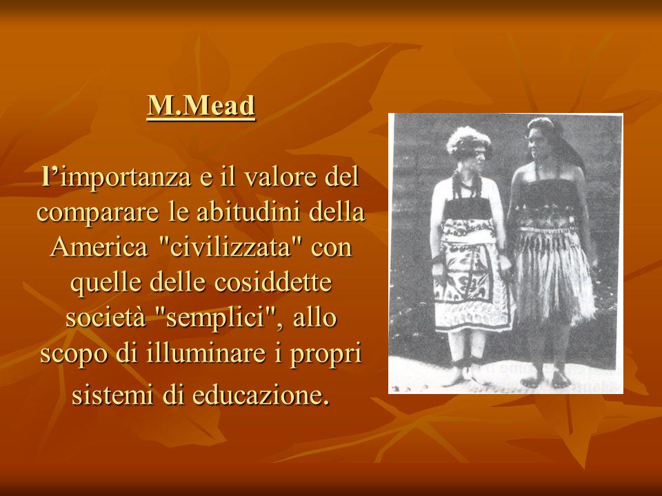 M.Mead l'importanza e il valore del comparare le abitudini della America