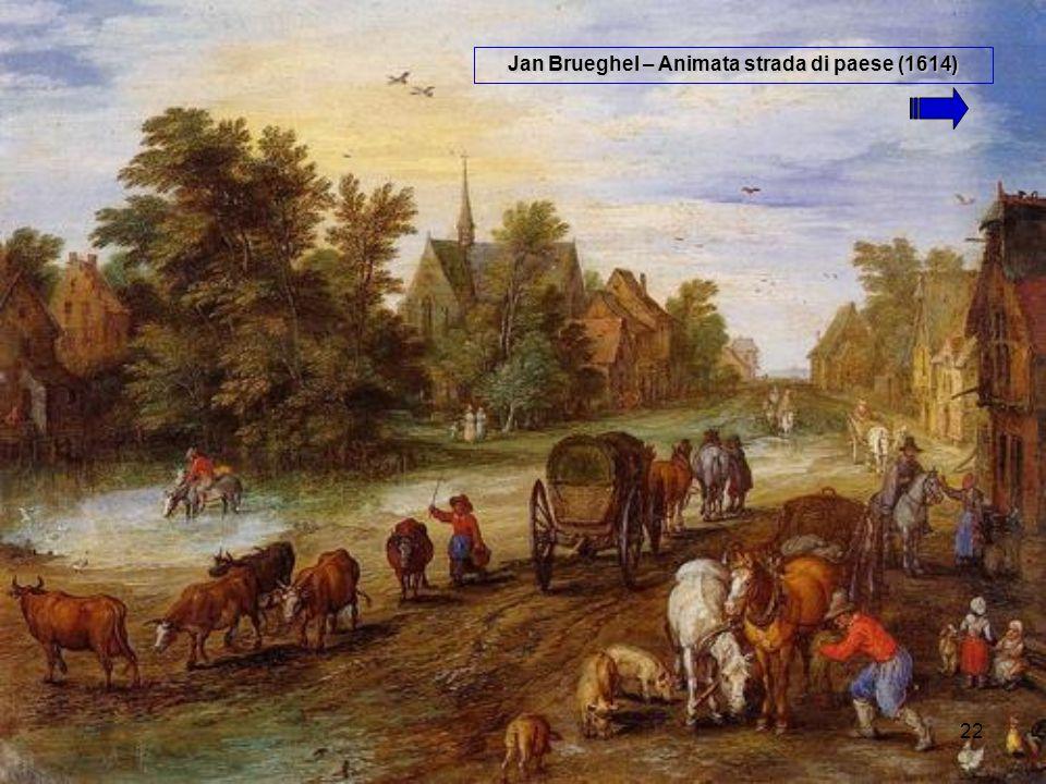 22 Jan Brueghel – Animata strada di paese (1614)