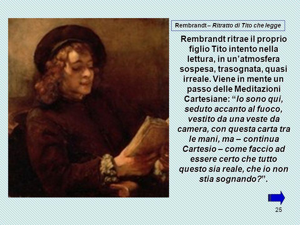 25 Rembrandt ritrae il proprio figlio Tito intento nella lettura, in un'atmosfera sospesa, trasognata, quasi irreale.
