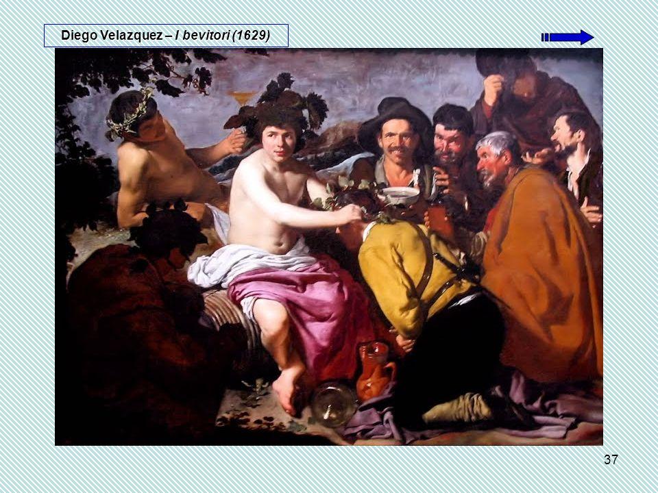 37 Diego Velazquez – I bevitori (1629)