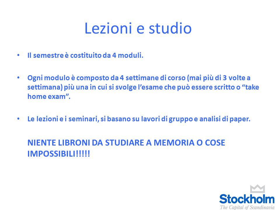 Lezioni e studio Il semestre è costituito da 4 moduli.