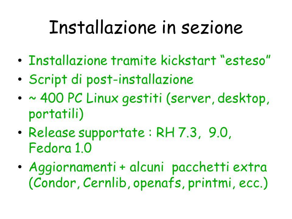 """Installazione in sezione Installazione tramite kickstart """"esteso"""" Script di post-installazione ~ 400 PC Linux gestiti (server, desktop, portatili) Rel"""