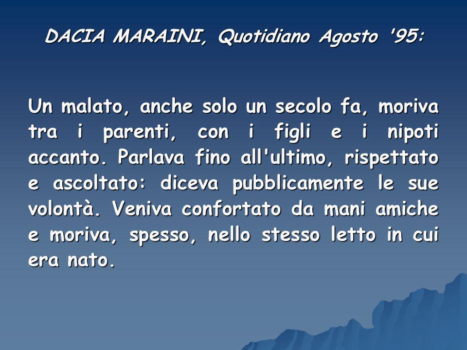 DACIA MARAINI, Quotidiano Agosto '95: Un malato, anche solo un secolo fa, moriva tra i parenti, con i figli e i nipoti accanto. Parlava fino all'ultim