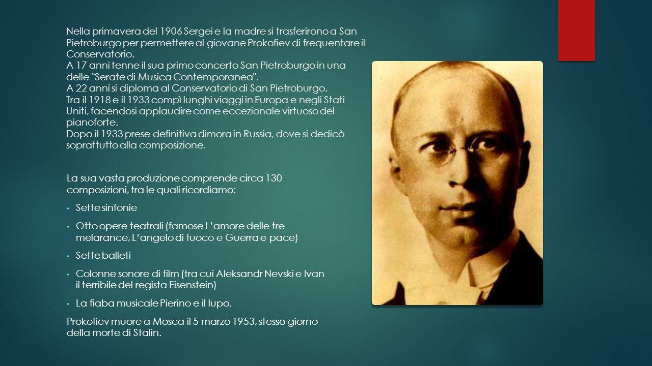 Nella primavera del 1906 Sergei e la madre si trasferirono a San Pietroburgo per permettere al giovane Prokofiev di frequentare il Conservatorio. A 17