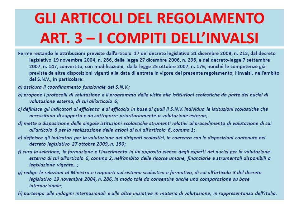 GLI ARTICOLI DEL REGOLAMENTO ART. 3 – I COMPITI DELL'INVALSI Ferme restando le attribuzioni previste dall'articolo 17 del decreto legislativo 31 dicem