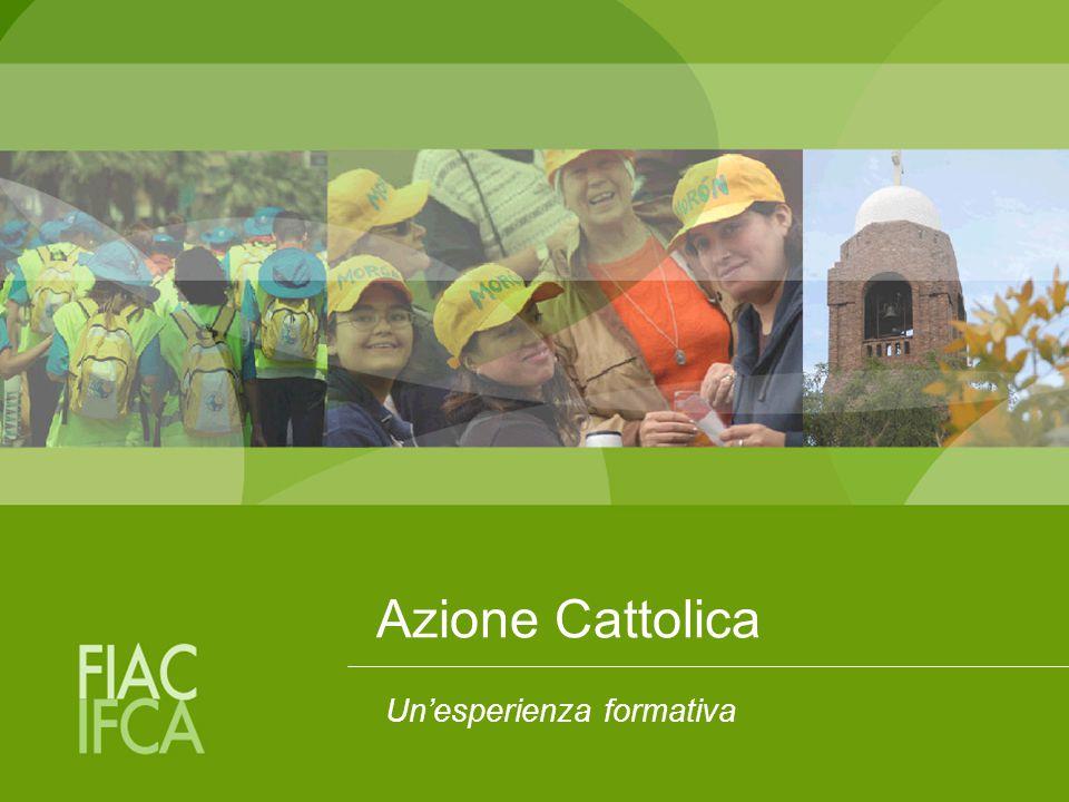 Azione Cattolica Un'esperienza formativa