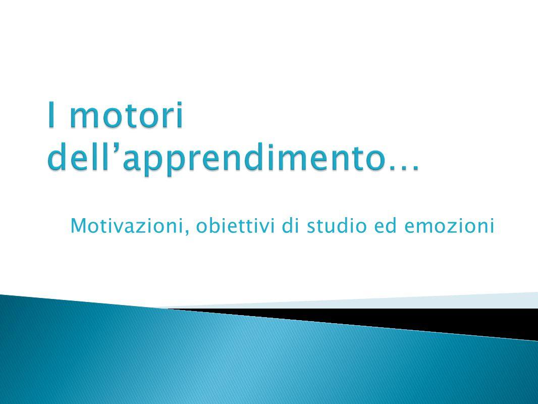 Motivazioni, obiettivi di studio ed emozioni
