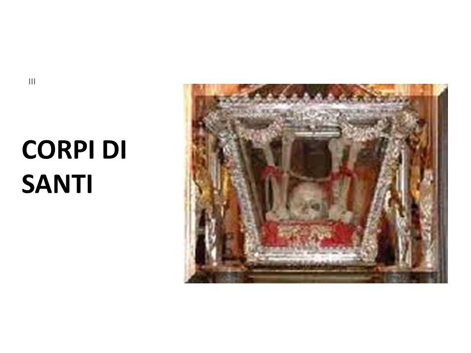 CORPI DI SANTI III