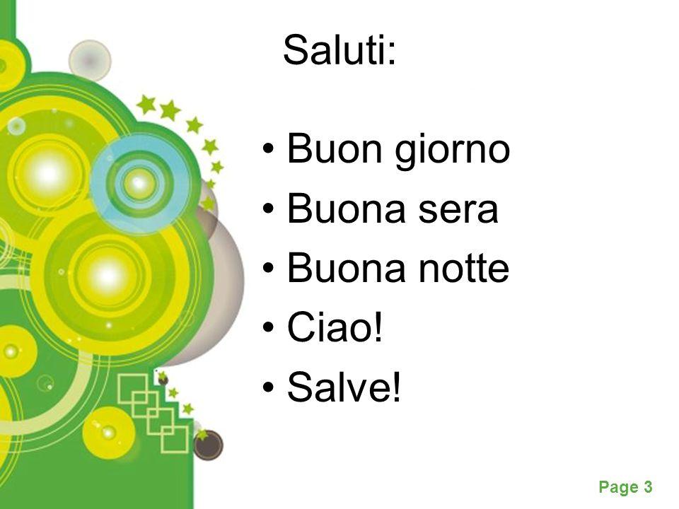 Powerpoint Templates Page 3 Saluti: Buon giorno Buona sera Buona notte Ciao! Salve!